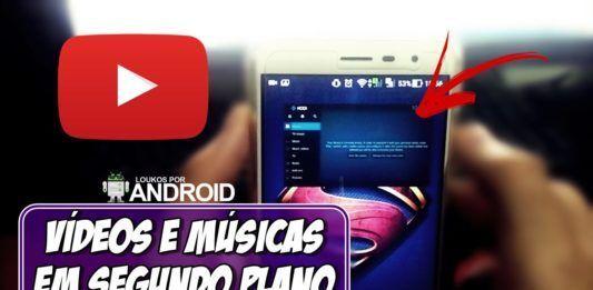 youtube em segundo plano no android