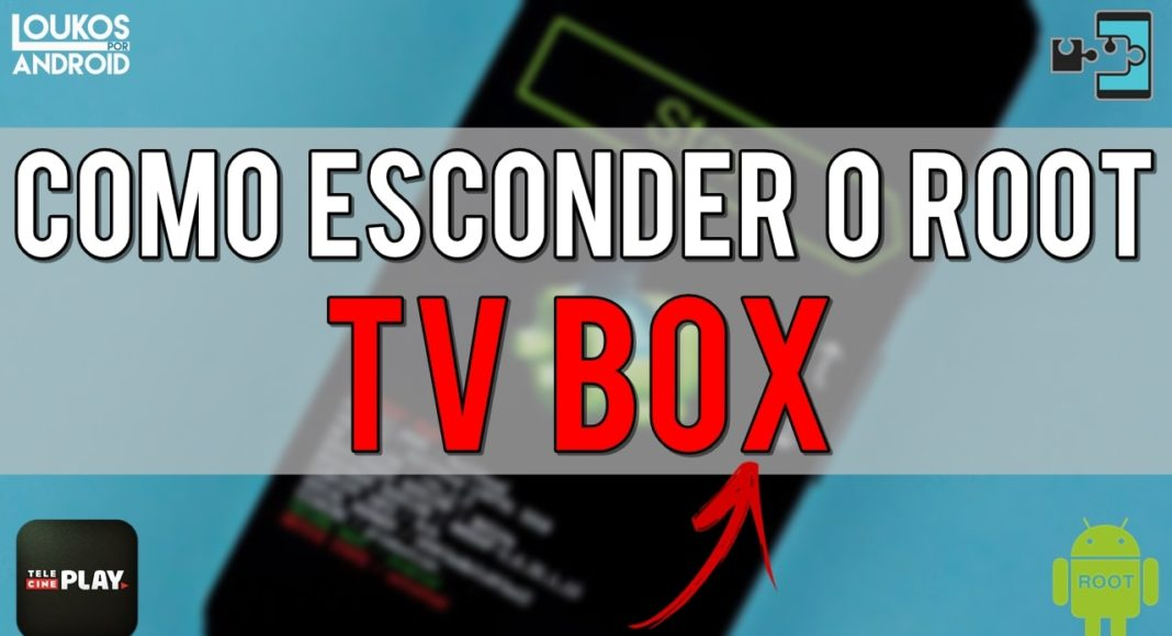 Como Esconder ROOT do TV BOX ANDROID