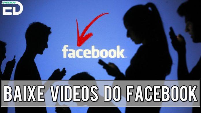 como baixar vídeos do facebook no celular