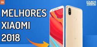 Melhores Smartphones da Xiaomi 2018