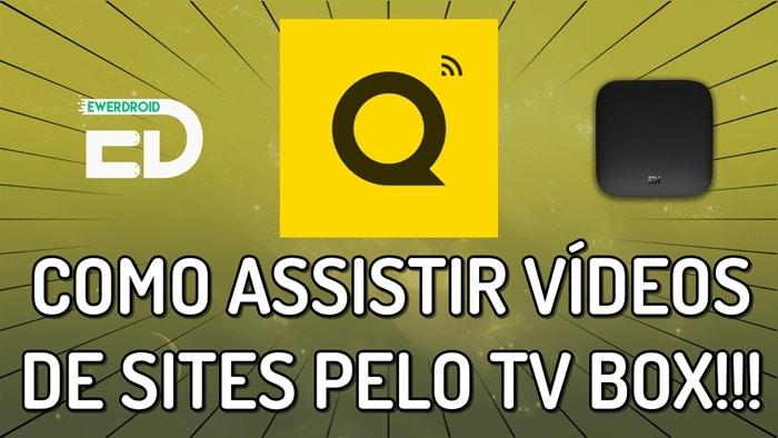 como assistir videos de qualquer site pelo tv box